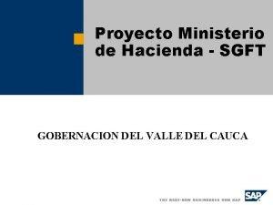 Proyecto Ministerio de Hacienda SGFT GOBERNACION DEL VALLE