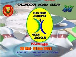 PENGUNDIAN ACARA SUKAN UNIVERSITI UTARA MALAYSIA SINTOK KEDAH