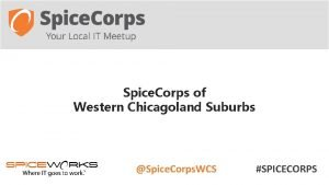 Spice Corps of Western Chicagoland Suburbs Spice Corps
