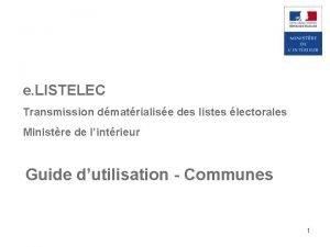e LISTELEC Transmission dmatrialise des listes lectorales Ministre