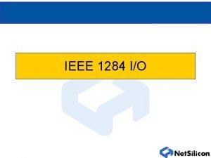 IEEE 1284 IO IEEE 1284 Overview Four parallel
