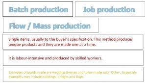 Batch production Job production Flow Mass production Single
