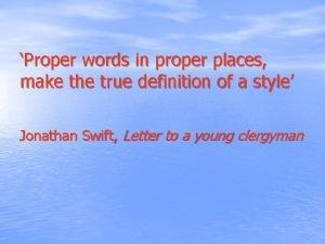 Proper words in proper places make the true