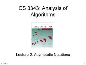 CS 3343 Analysis of Algorithms Lecture 2 Asymptotic