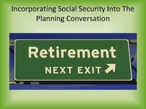 Incorporating Social Security Into The Planning Conversation Social