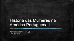 Histria das Mulheres na Amrica Portuguesa I Aprofundamento