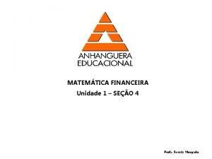MATEMTICA FINANCEIRA Unidade 1 SEO 4 Profa Renata