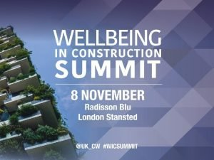 Wellbeing in Construction Summit Why wellbeing is at