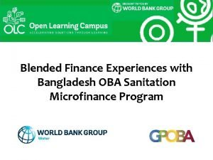 Blended Finance Experiences with Bangladesh OBA Sanitation Microfinance