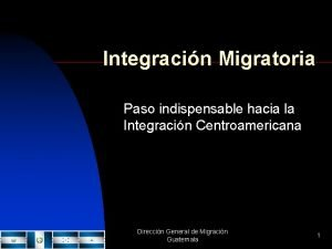 Integracin Migratoria Paso indispensable hacia la Integracin Centroamericana