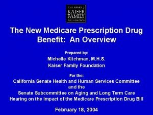 The New Medicare Prescription Drug Benefit An Overview