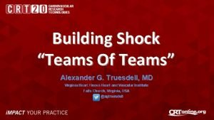 Building Shock Teams Of Teams Alexander G Truesdell