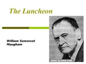 The Luncheon William Somerset Maugham William Somerset Maugham