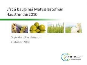 Efst baugi hj Matvlastofnun Haustfundur 2010 Sigurur rn