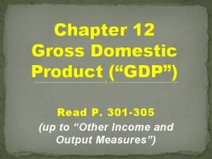 Chapter 12 Gross Domestic Product GDP Read P