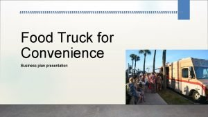 Food Truck for Convenience Business plan presentation LOGO