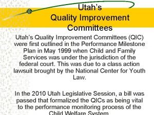 Utahs Quality Improvement Committees QIC were first outlined
