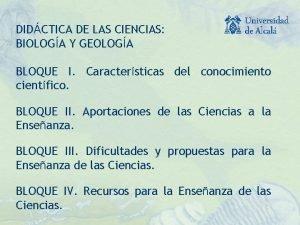 DIDCTICA DE LAS CIENCIAS BIOLOGA Y GEOLOGA BLOQUE