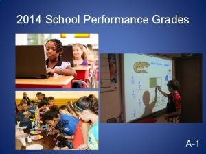 2014 School Performance Grades A1 School Performance Grades