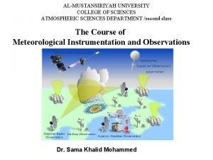 ALMUSTANSIRIYAH UNIVERSITY COLLEGE OF SCIENCES ATMOSPHERIC SCIENCES DEPARTMENT