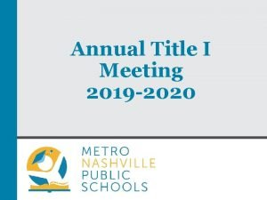 Annual Title I Meeting 2019 2020 2019 2020