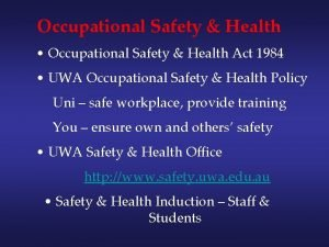 Occupational Safety Health Occupational Safety Health Act 1984