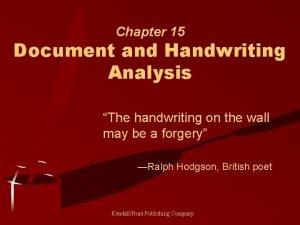 Chapter 15 Document and Handwriting Analysis The handwriting