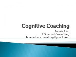 Cognitive Coaching Bonnie Blan B Squared Consulting bonnieblanconsultinggmail