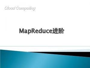 Cloud Computing Map Reduce Hadoop Boolean Writable Byte