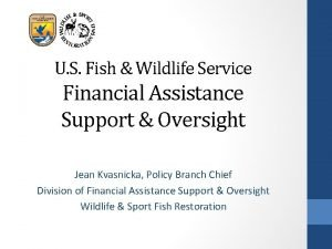 U S Fish Wildlife Service Financial Assistance Support