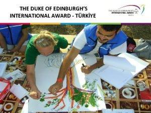THE DUKE OF EDINBURGHS INTERNATIONAL AWARD TRKYE ERK