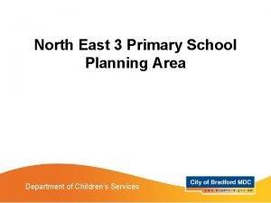North East 3 Primary School Planning Area Department