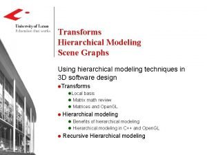 Transforms Hierarchical Modeling Scene Graphs Using hierarchical modeling
