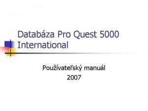 Databza Pro Quest 5000 International Pouvatesk manul 2007