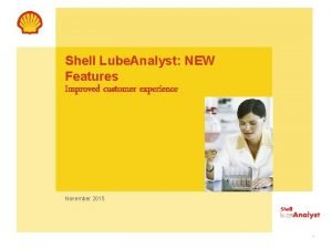 Shell Lube Analyst NEW Features Improved customer experience