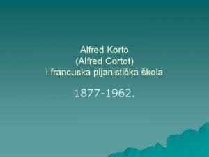 Alfred Korto Alfred Cortot i francuska pijanistika kola
