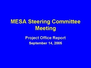 MESA Steering Committee Meeting Project Office Report September