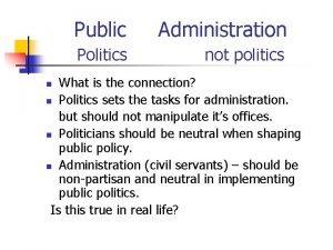 Public Administration Politics not politics What is the