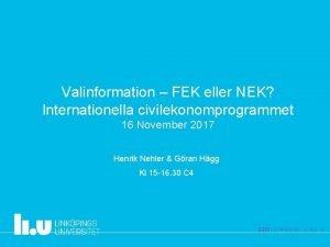 Valinformation FEK eller NEK Internationella civilekonomprogrammet 16 November