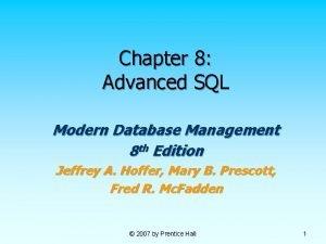 Chapter 8 Advanced SQL Modern Database Management 8