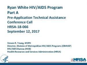 Ryan White HIVAIDS Program Part A PreApplication Technical