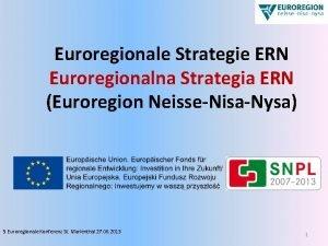 Euroregionale Strategie ERN Euroregionalna Strategia ERN Euroregion NeisseNisaNysa