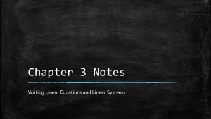 Chapter 3 Notes Writing Linear Equations and Linear