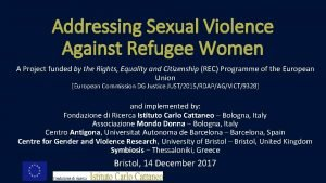 Addressing Sexual Violence Against Refugee Women A Project