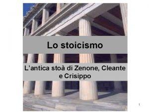 Lo stoicismo Lantica sto di Zenone Cleante e