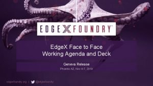 Edge X Face to Face Working Agenda and