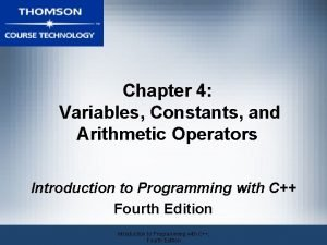 Chapter 4 Variables Constants and Arithmetic Operators Introduction