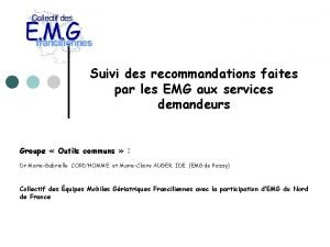 Suivi des recommandations faites par les EMG aux