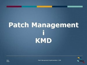 Patch Management i KMD Side Dato Patch Management