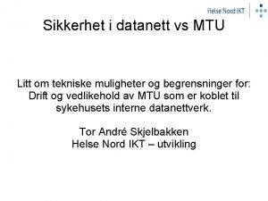 Sikkerhet i datanett vs MTU Litt om tekniske
